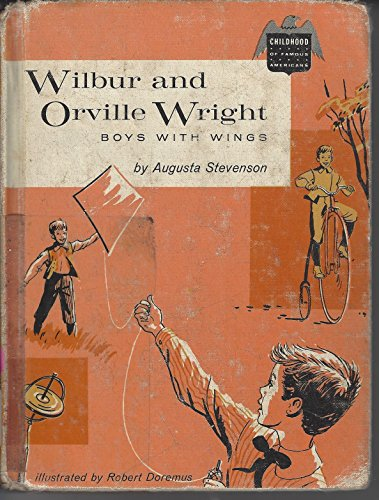 Wilbur and Orville Wright, boys with wings (Childhood of famous Americans)