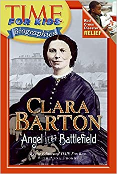 Book Time For Kids: Clara Barton: Angel of the Battlefield (Time for Kids Biographies) by Editors of TIME For Kids (2008-01-08)