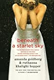 Beneath a Starlet Sky, Amanda Goldberg and Ruthanna Khalighi Hopper, 031254443X