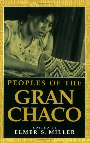 Peoples of the Gran Chaco (Native Peoples of the Americas S)