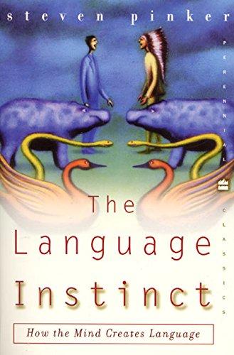 The Language Instinct: How the Mind Creates Language...