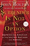 Surrender Is Not an Option: Defending America at the United Nations