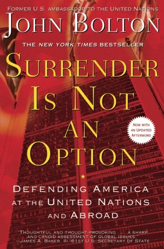 Read Online Surrender Is Not an Option: Defending America at the United Nations PDF