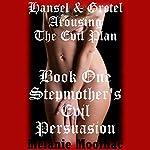 Hansel and Gretel Arousing: Stepmother's Evil Persuasion | Melanie Moorhac
