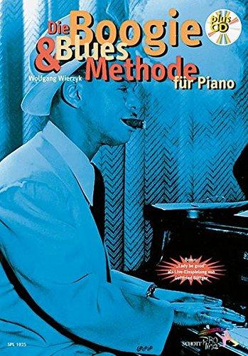 Die Boogie & Blues Methode: Klavier. Ausgabe mit CD. (Schott Pro Line)
