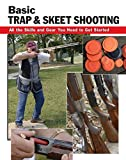 Basic Trap & Skeet Shooting: All the Skills and Gear You Need to Get Started (How To Basics)