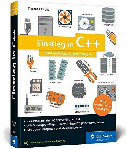 Einstieg in C++: Ideal für Programmiereinsteiger. Inkl. Einführung in die objektorientierte Programmierung. Mit Übungsaufgaben und Musterlösungen Broschiert – 29. September 2017 Thomas Theis Rheinwerk Computing 3836245108 Programmiersprachen