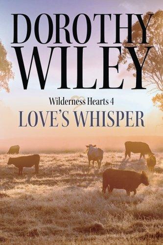 Love's Whisper: An American Historical Romance (Wilderness Hearts Historical Romances Book 4)