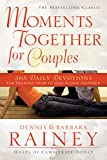 Moments Together for Couples, Dennis Rainey and Barbara Rainey, 0764215388