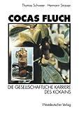 Cocas Fluch : Die Gesellschaftliche Karriere des Kokains, Strasser, Hermann, 3531125850