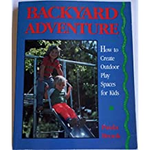 Backyard Adventure: How to Create Outdoor Play Spaces for Kids