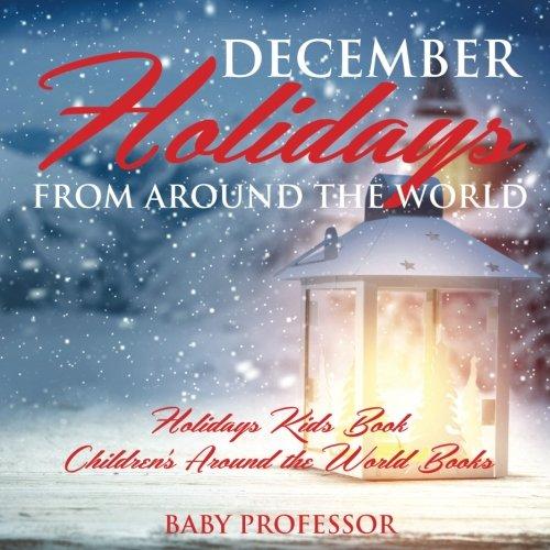December Holidays from around the World - Holidays Kids Book | Children's Around the World -