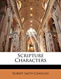 Scripture Characters, Robert Smith Candlish, 1142917207