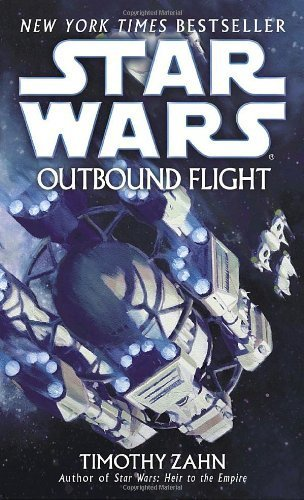 Outbound Flight (Star Wars - Legends) by Zahn, Timothy (2007) Mass Market Paperback