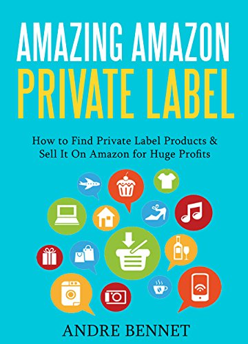 AMAZING AMAZON PRIVATE LABEL: How to Find Private Label Products & Sell It  On Amazon for Huge Profits