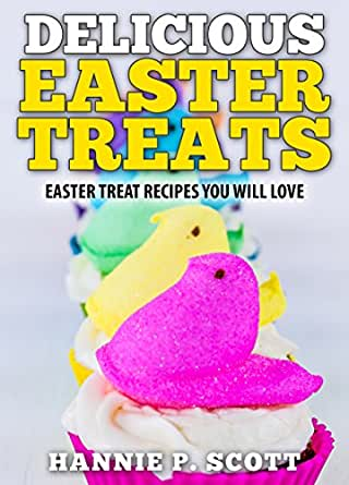 Quick easy recipes delicious easter treats easter treat for Quick and easy easter treats recipes