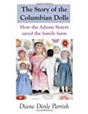 The Story of the Columbian Dolls, Diane Doyle Parrish, 1490426086