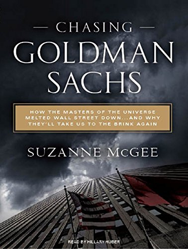 chasing-goldman-sachs-how-the-masters-of-the-universe-melted-wall-street-downand-why-theyll-take-us-