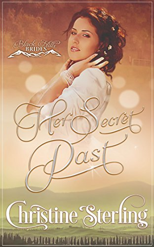 Her Secret Past (Black Hills Brides Book 1) by [Sterling, Christine]
