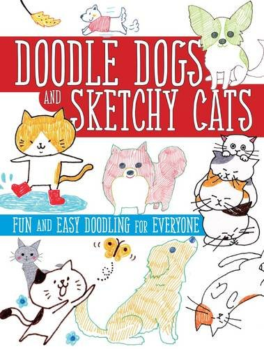 Doodle Dogs and Sketchy Cats: Fun and Easy Doodling for Everyone