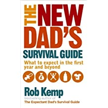 The New Dad's Survival Guide: What to Expect in the First Year and Beyond Paperback July 22, 2014