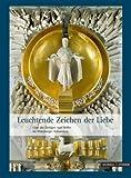 Leuchtende Zeichen der Liebe : Chor der Heiligen und Helfer Im Würzburger Kiliansdom, Scheele, Paul-Werner and Kneise, Ulrich, 3795417961