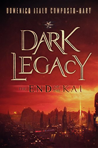 Dark Legacy: The End of the Kai (The Legacy Cycle Book 1)