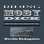 Riding Moby Dick: How They Beat the Odds Every Time | Neville DeAngelou
