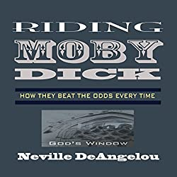 Riding Moby Dick: How They Beat the Odds Every Time