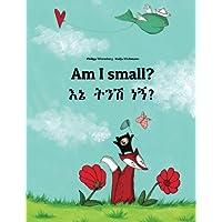Am I small?: Ene tenese nane? Children's Picture Book English-Amharic (Bilingual Edition)