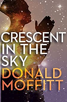 Crescent in the Sky (Mechanical Sky Book 1) by [Moffitt, Donald]