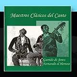 Maestros Cl?icos Del Cante by Garrido de Jerez & Fernando El Herrero (2011-01-31)