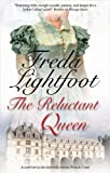 The Reluctant Queen, Freda Lightfoot, 1847512828