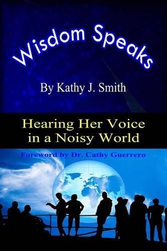 Wisdom Speaks: Hearing Her Voice in a Noisy World ebook