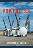 Powerless, Richard L. Smith, 146205367X