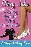 Fooling Around With Cinderella (Storybook Valley) (Volume 1)