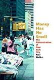 Money Has No Smell : The Africanization of New York City, Stoller, Paul, 0226775291