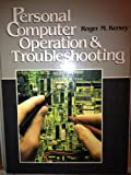 Personal Computer Operation and Troubleshooting, Kersey, Roger H., 0136574955