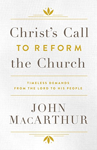 Call Christs (Christ's Call to Reform the Church: Timeless Demands From the Lord to His People)