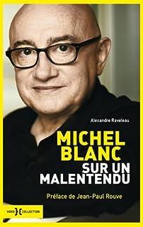 Sur un malentendu : entretiens avec Michel Blanc