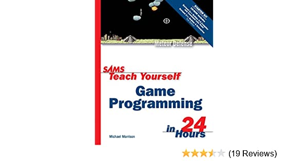 Sams teach yourself game programming in 24 hours michael morrison sams teach yourself game programming in 24 hours michael morrison 0752063324615 amazon books solutioingenieria Image collections