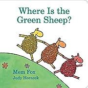 Where Is the Green Sheep? by Mem Fox Judy…