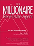 img - for Millionaire Real Estate Agent: It's Not About the Money by Keller, Gary, Jenks, Dave, Papasan, Jay (February 15, 2003) Paperback book / textbook / text book