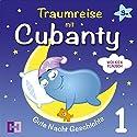Wolkenflausch (Traumreise mit Cubanty 1): Gute Nacht Geschichte Hörbuch von Cubanty Kuscheltier Gesprochen von: Cubanty Kuscheltier