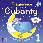 Wolkenflausch (Traumreise mit Cubanty 1): Gute Nacht Geschichte | Cubanty Kuscheltier