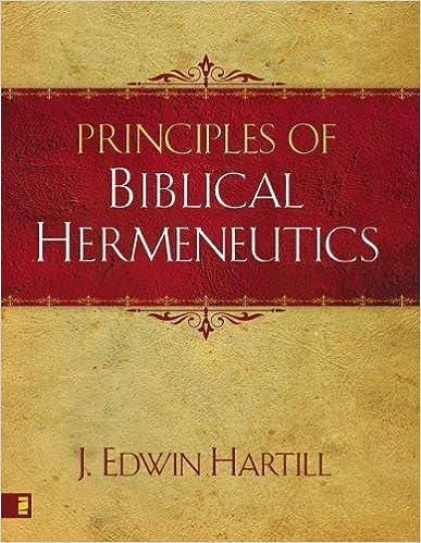 Book Principles of Biblical Hermeneutics by J. Edwin Hartill (2007-08-17)