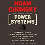 Power Systems: Conversations on Global Democratic Uprisings and the New Challenges to U.S. Empire | Noam Chomsky