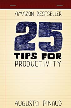 25 Tips for Productivity by [Pinaud, Augusto]