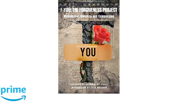 F-You: The Forgiveness Project: Memoirs of Violence and Compassion