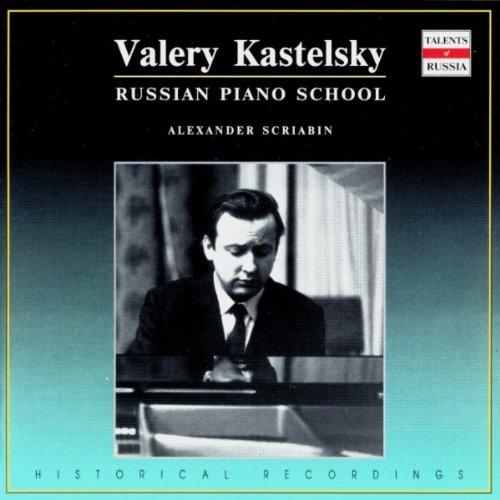 Valery Kastelsky. Russian Piano School. Alexander Scriabin. by RUSSIAN COMPACT DISC